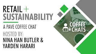 PAVE Coffee Chat - Retail + Sustainability