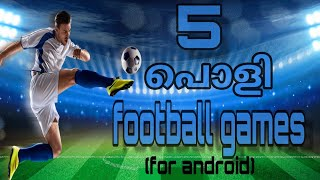 Top 5 football games for android 2020/malayalam