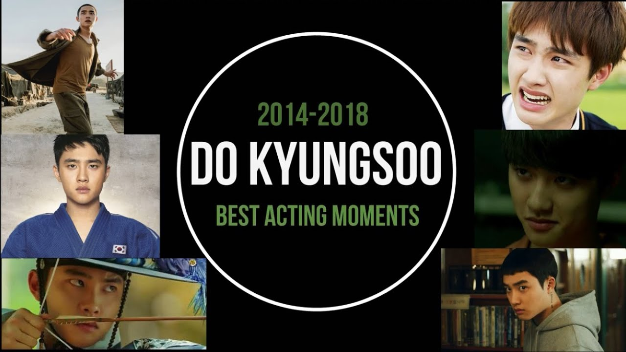 Do Kyungsoo (D O ) Best Acting Moments (2014-2018)