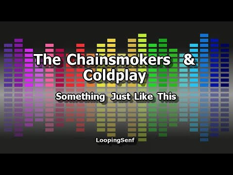 The Chainsmokers & Coldplay - Something Just Like This - Karaoke
