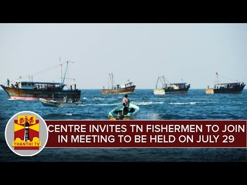 Centre Invites TN Fishermen To Participate in the Meeting To Be Held On July 29
