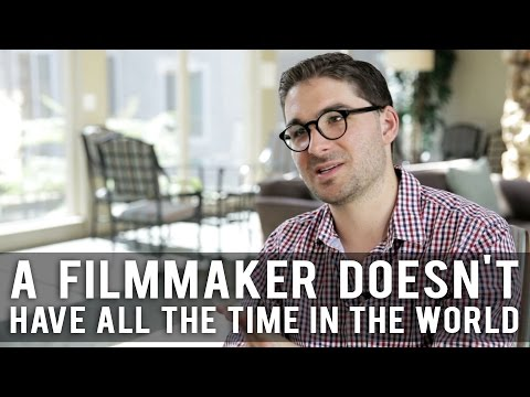 A Filmmaker Doesn't Have All The Time In The World by James Kicklighter