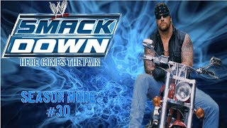 WWE Smackdown Here Comes The Pain Season Mode Ep  30