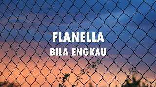 Flanella - Bila Engkau (Video Lirik)