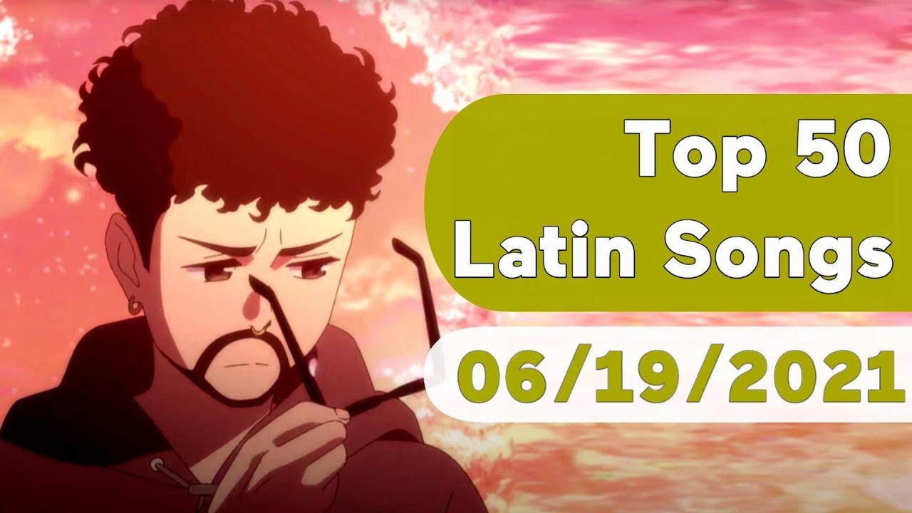 🇺🇸 Top 50 Latin Songs (June 19, 2021)   Billboard