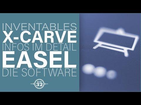 Inventables X-Carve - Infos im Detail -TEIL2 EASEL die Software - deutschsprachig mit vielen Infos