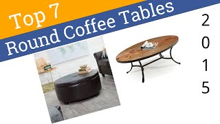 7 Best Round Coffee Tables 2015