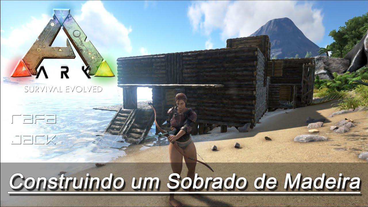 ARK: Survival Evolved Construindo um Sobrado de Madeira   #1574B6 1920x1080