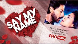 Say my name -  Dj Shemier