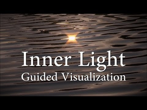 Inner Light - Guided Visualization - 10 minutes