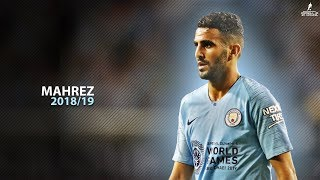 Riyad MAHREZ 2018/19 | The Beggining | Crazy Skills & Goals | HD