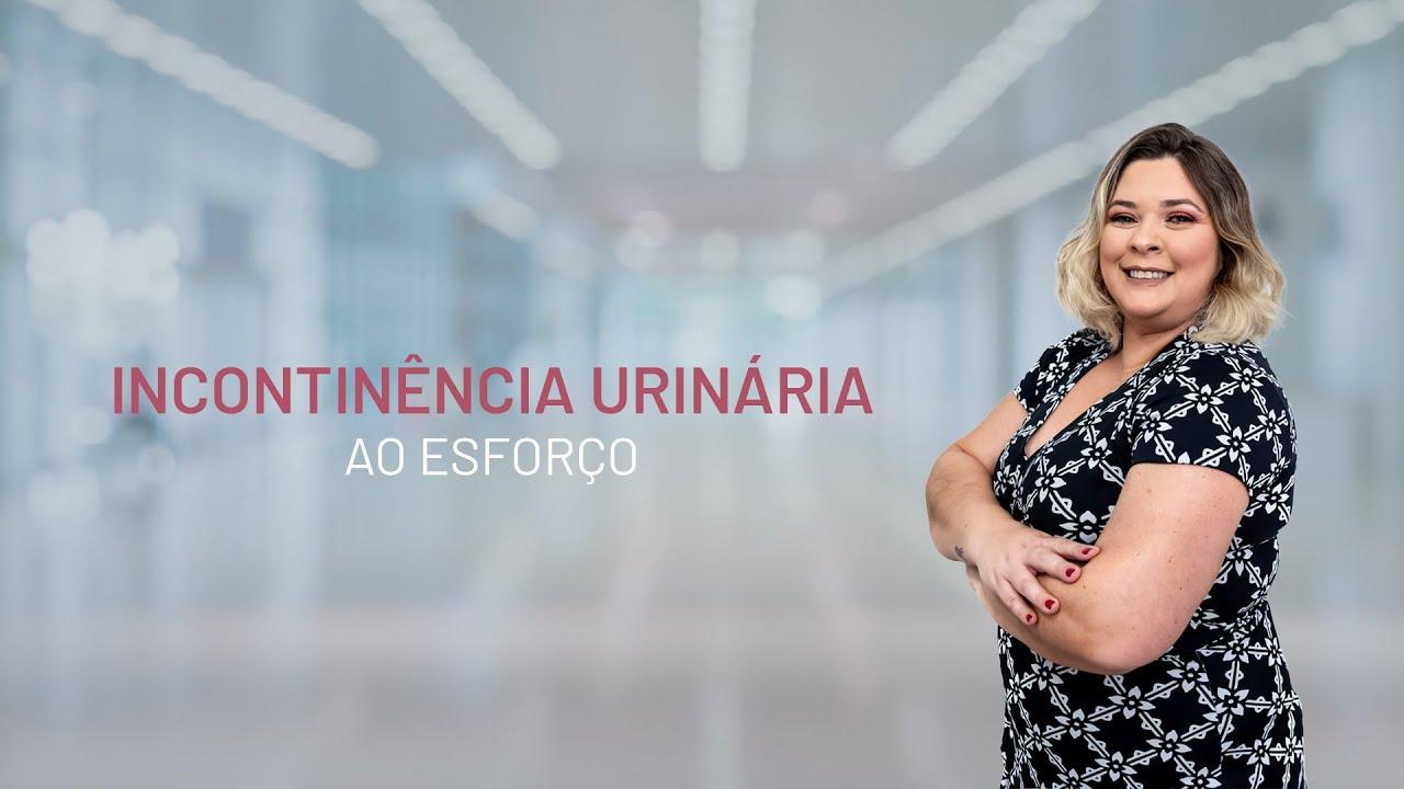 Incontinência urinária ao esforço | Dra. Grasiela Benini