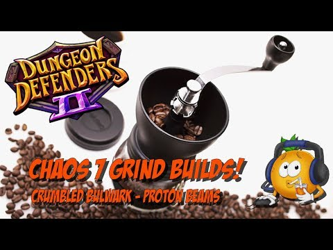 Chaos 7 Grind Builds - Crumbled Bulwark - Proton Beams