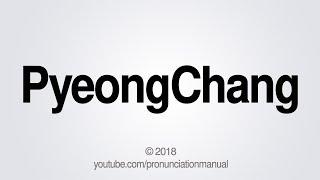 How to Pronounce PyeongChang