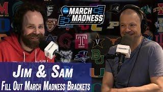 Jim & Sam Fill Out March Madness Brackets - Jim Norton & Sam Roberts