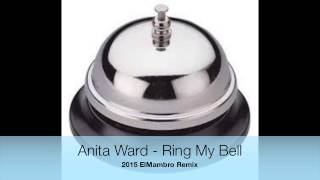 Anita Ward - Ring My Bell 2015 ElMambro Remix