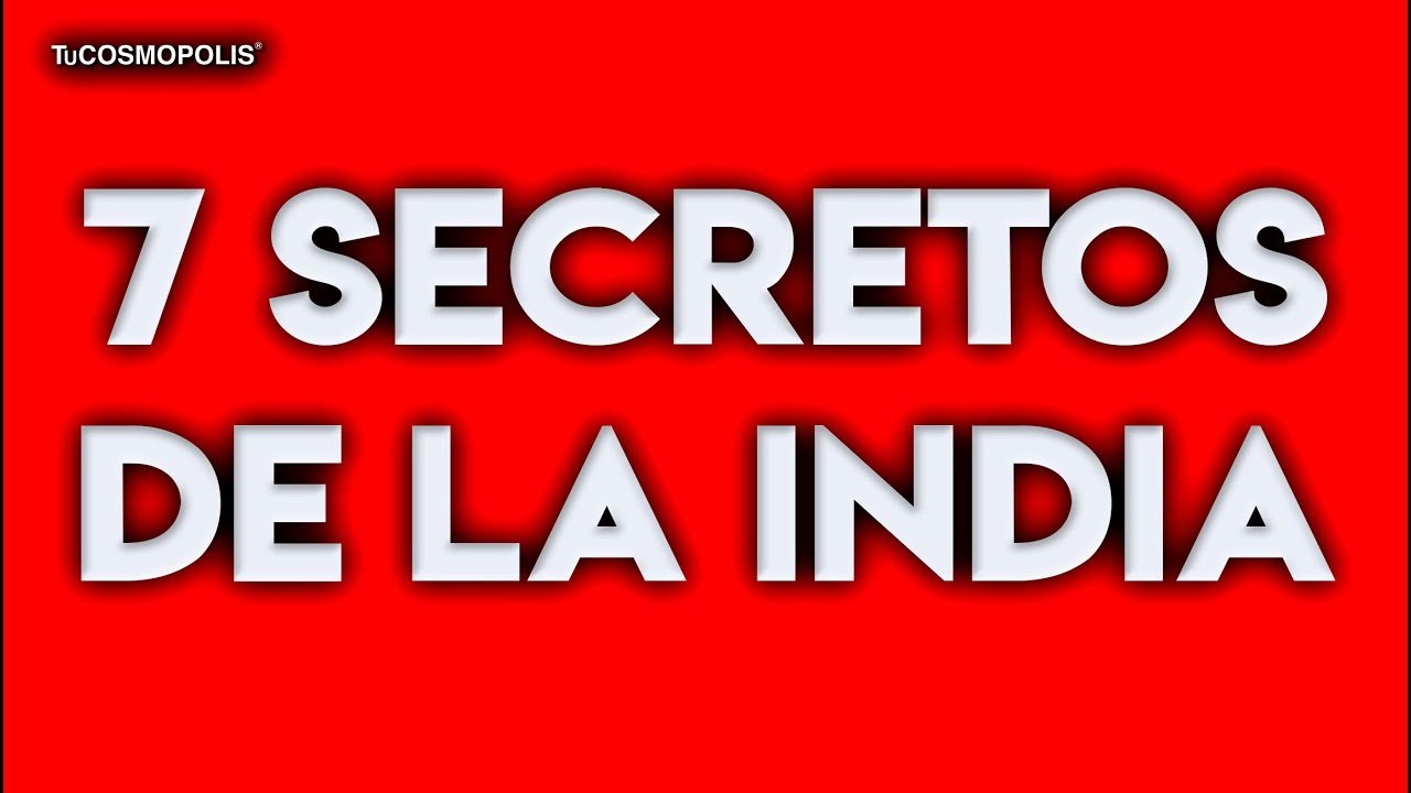 7 SECRETOS de la INDIA