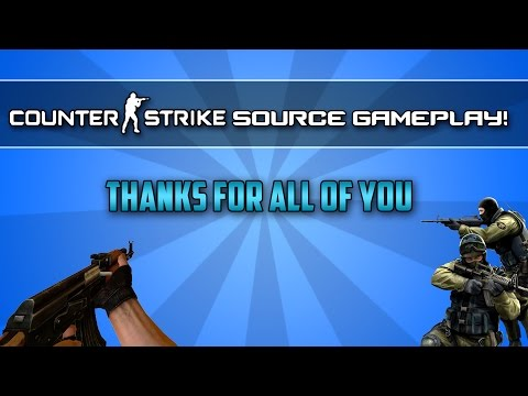 Counter Strike Source Gameplay! Live Commentary [Thanks For Support]