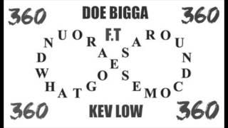 KEV LO F.T (DOE BIGGA) 360