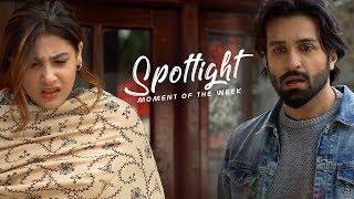 Aatish   Episode #23   HUM Spotlight   Moment Of The Week
