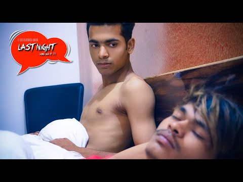 Last Night Who Did It? (2019) - Comedy Hindi short film of Naughty Collage Boys from YouTube · Duration:  17 minutes 32 seconds