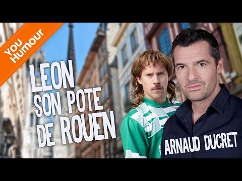 ARNAUD DUCRET - Léon, son pote de Rouen