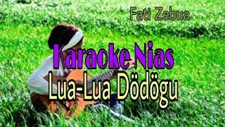 Lagu karaoke Nias  LUA-LUA DODOGU,Fati Zebua