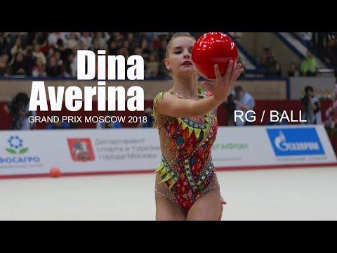 GRAND PRIX MOSCOW 2018 / DINA AVERINA / BALL / RHYTHMIC GYMNASTICS