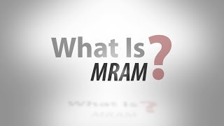 What Is MRAM? thumbnail