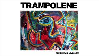TRAMPOLENE - The One Who Loves You (Audio)