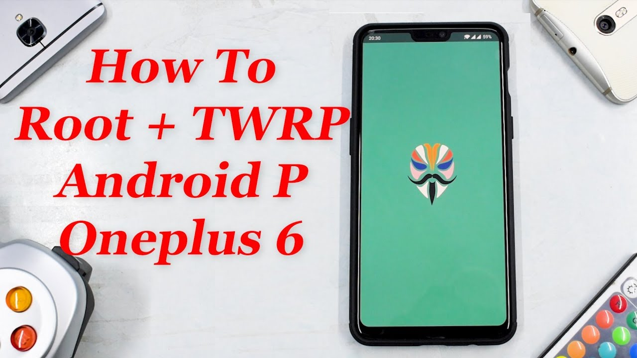 How to Root & Flash TWRP On Android P For The Oneplus 6 | H2Os & Oos |  Smartphone 2torials