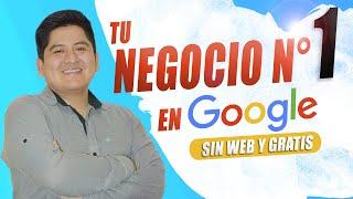 GOOGLE MY BUSINESS Cómo Posicionarte Número 1 en Google 2019