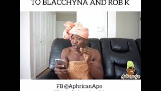African Mom's reaction to Blac Chyna and Rob Kardashian - Aphricanace Comedy