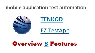 Mobile Applications Test Automation - TENKOD EZ TestApp – Overview & Features