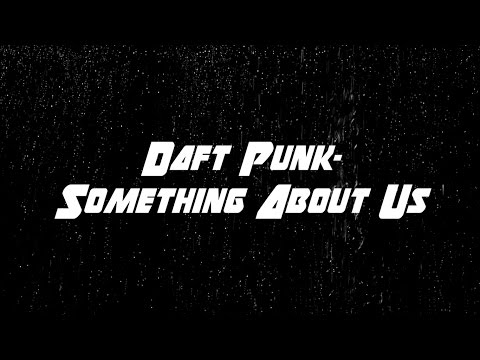 Daft Punk - Something About Us [Lyrics]