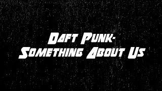Daft Punk - Something About Us [Lyrics]