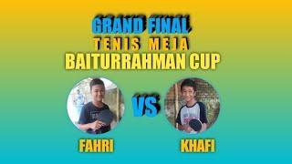 BAITURRAHMAN CUP 2021🏆|| Tenis Meja || Fahri Vs Khafi || Full Match🔥