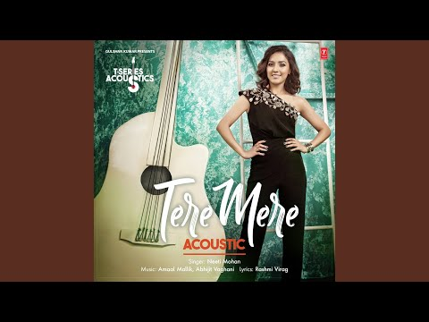 "Tere Mere Acoustic (From ""T-Series Acoustics"")"