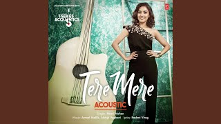 """Tere Mere Acoustic (From """"T-Series Acoustics"""")"""