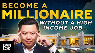 Why You Don't Need A High Income Job To Become A Millionaire
