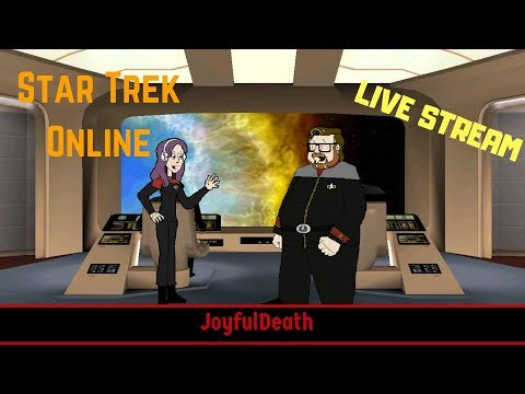 Star Trek Online MMO As Voted By YOU! Live Stream With JoyfulDeath
