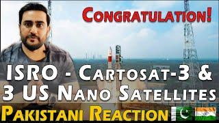 ISRO - Cartosat-3 and 13 US Nano Satellites | Pakistani Reactions