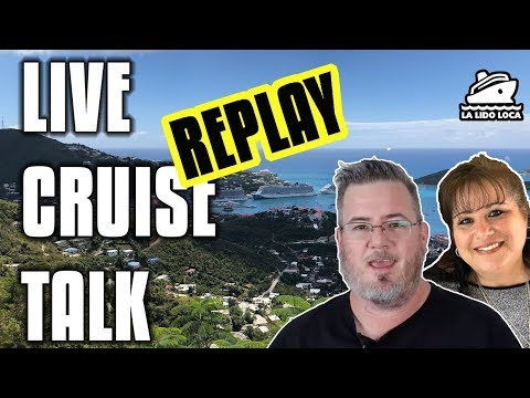 Live Cruise Talk - 3/19/19