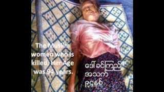 Muslim Rohingya Woman 94 Age Shaheed in Arakan State by Burma Rakhine Buddhist Fanatic Terrorists
