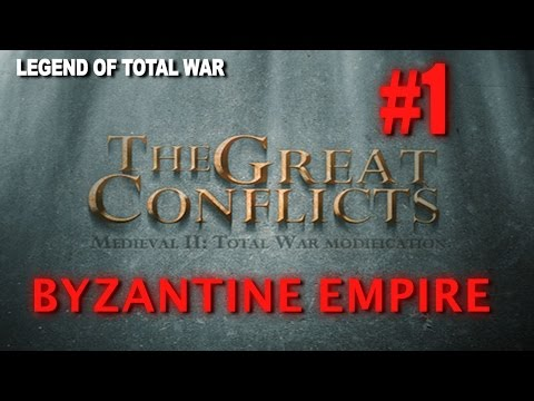 Medieval II: The Great Conflicts Mod - PREVIEW - Byzantine Campaign #1
