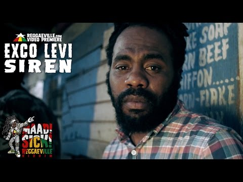 Exco Levi - Siren [Official Video | Maad Sick Reggaeville Riddim | Oneness Records 2016]