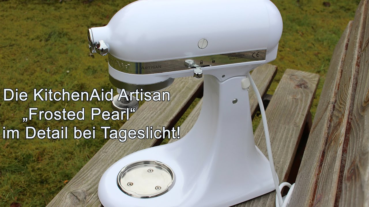 Kitchenaid Artisan Quot Frosted Pearl Quot Im Tageslicht Youtube
