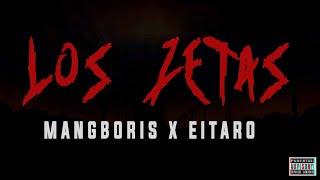 LOS ZETAS - MANGBORIS X EITARO