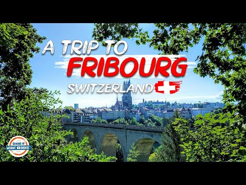 A walk through Fribourg Switzerland