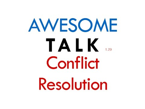 Three Essential Elements of Successful Conflict Resolution Between Colleagues in the Worksplace